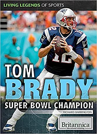 Tom Brady: Super Bowl Champion (Living Legends of Sports)