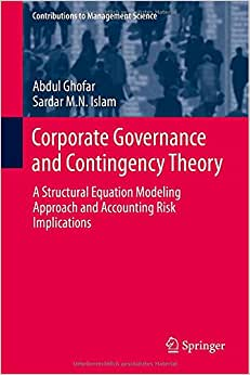 Corporate Governance And Contingency Theory: A Structural Equation Modeling Approach And Accounting Risk Implications (Contributions To Management Science)