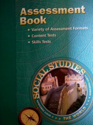Assessment Book THE WORLD Gr6 (Scott Foresman Social Studies)