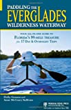 Paddling the Everglades Wilderness Waterway: Your All-in-One Guide to Floridas 99-Mile Treasure plus 17 Day and Overnight Trips (Menasha Ridge Press Guide Books)