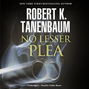 No Lesser Plea: Butch Karp and Marlene Ciampi, Book 1 | [Robert K. Tanenbaum]