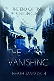 img - for The Vanishing (The End of Time Chronicles) book / textbook / text book