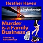 Murder Is a Family Business: The Alvarez Family Murder Mysteries, Book 1 Hörbuch von Heather Haven Gesprochen von: Marci Himelson