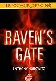 Anthony Horowitz Le Pouvoir des Cinq, Tome 1 : Raven's gate