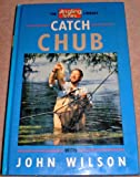 "Catch Chub (""Angling Times"" Library)"