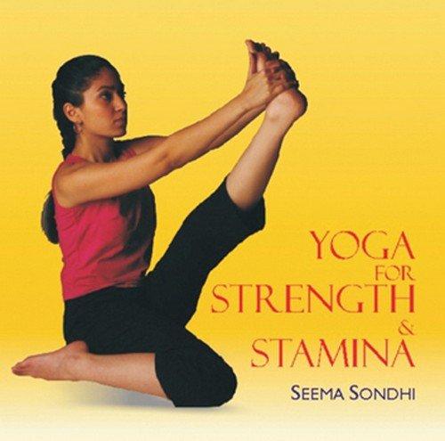 Yoga For Strength Stamina By Seema Sondhi: Buy Paperback