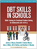 img - for DBT  Skills in Schools: Skills Training for Emotional Problem Solving for Adolescents (DBT STEPS-A) (Guilford Practical Intervention in the Schools) book / textbook / text book