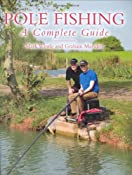 Pole Fishing: A Complete Guide: Amazon.co.uk: Mark Wintle, Graham Marsden: Books