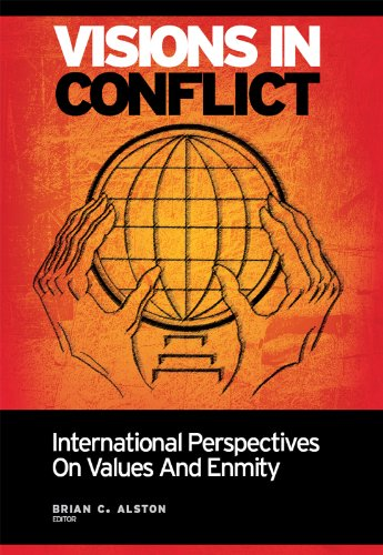 Visions in Conflict: International Perspectives on Values and Enmity PDF