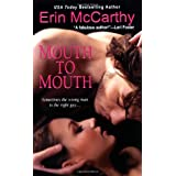 Mouth to Mouth ~ Erin McCarthy