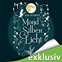 MondSilberLicht (MondLichtSaga 1) Audiobook by Marah Woolf Narrated by Anita Hopt