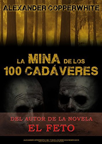 La mina de los 100 cadáveres por Alexander Copperwhite