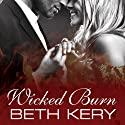 Wicked Burn (       UNABRIDGED) by Beth Kery Narrated by Shirl Rae