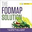 The FODMAP Solution: A Low FODMAP Diet Plan and Cookbook to Manage IBS and Improve Digestion (       UNABRIDGED) by Shasta Press Narrated by Kevin Pierce