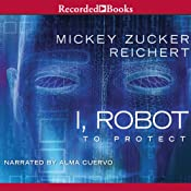 I, Robot: To Protect | [Mickey Zucker Reichert]