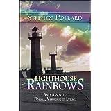 Lighthouse Rainbows: And Assorted Poems, Verses and Lyrics ~ Stephen Pollard