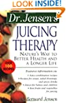 Dr. Jensen's Juicing Therapy: Nature'...
