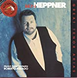 Ben Heppner - Great Tenor Arias