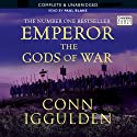 EMPEROR: The Gods of War, Book 4 (Unabridged) (       UNABRIDGED) by Conn Iggulden Narrated by Paul Blake