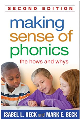 Making Sense of Phonics, Second Edition: The Hows and Whys written by Isabel L. Beck PhD