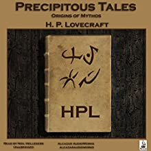 Precipitous Tales (       UNABRIDGED) by H. P. Lovecraft Narrated by Neil Hellegers