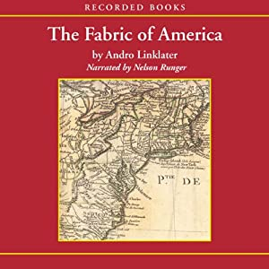 Fabric of America: How Our Borders And Boundaries Shaped the Country and Forged Our National Identity | [Andro Linklater]
