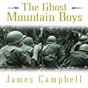 The Ghost Mountain Boys: Their Epic March and the Terrifying Battle for New Guinea (       UNABRIDGED) by James Campbell Narrated by Stephen Hoye