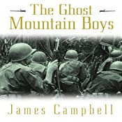 The Ghost Mountain Boys: Their Epic March and the Terrifying Battle for New Guinea | [James Campbell]