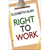 Right to Work ~ Eliabeth Alan