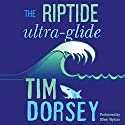 The Riptide Ultra-Glide: A Novel Audiobook by Tim Dorsey Narrated by Oliver Wyman