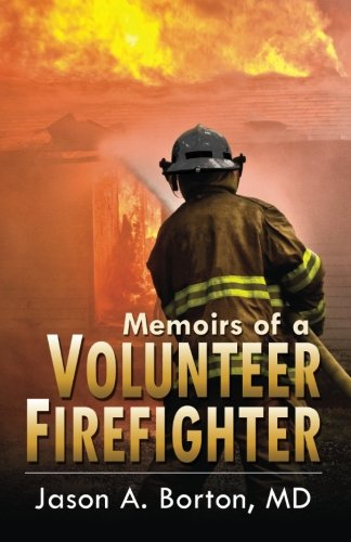 Memoirs of a Volunteer Firefighter