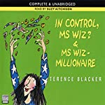'In Control, Ms Wiz?' and 'Ms Wiz: Millionaire' (       UNABRIDGED) by Terence Blacker Narrated by Suzy Aitchison