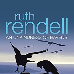 An Unkindness of Ravens: A Chief Inspector Wexford Mystery, Book 13 | [Ruth Rendell]