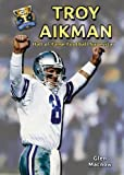 img - for Troy Aikman: Hall of Fame Football Superstar (Hall of Fame Sports Greats) book / textbook / text book