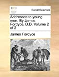 img - for Addresses to young men. By James Fordyce, D.D. Volume 2 of 2 book / textbook / text book