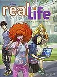 Real Life T01: Trop beau pour être vrai