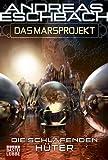 Das Marsprojekt: Die schlafenden Hüter (340420235X) by Andreas Eschbach