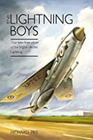 The Lightning Boys: True Tales from Pilots of the English Electric Lightning