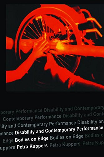 Disability and Contemporary Performance: Bodies on the Edge