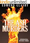The Ash Murders: Supernatural Mystery...