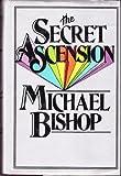 Secret Ascension Philip K Dick Is Dead (0312930313) by Bishop, Michael