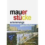 """Mauerst�cke: Erinnerungsgeschichtenvon """"Bettina Buske"""""""