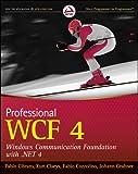 Professional WCF 4: Windows Communication Foundation with .NET 4