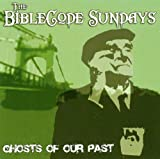 The BibleCode Sundays Ghosts of Our Past