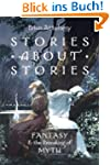 Stories about Stories: Fantasy And Th...