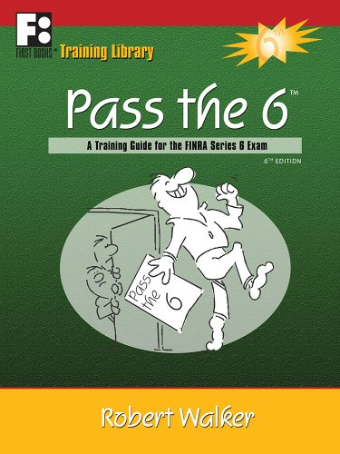 Pass the 6: A Training Guide for the FINRA Series 6 Exam