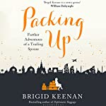 Packing Up: Further Adventures of a Trailing Spouse | Brigid Keenan