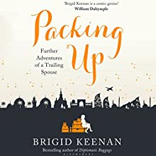 Packing Up: Further Adventures of a Trailing Spouse (       UNABRIDGED) by Brigid Keenan Narrated by Jane Copland
