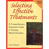 Selecting Effective Treatments: A Comprehensive, Systematic Guide to Treating Mental Disorders ~ Linda Seligman