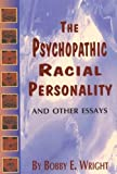Psychopathic Racial Personality and Other Essays